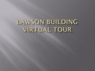 Lawson building Virtual Tour