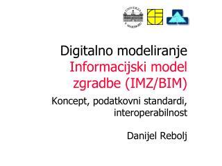Digitalno modeliranje Informacijski model zgradbe (IMZ/BIM)