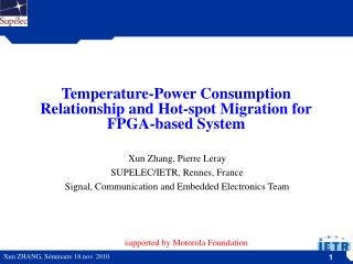 Temperature- Power  Consumption  Relationship and Hot-spot Migration for FPGA- based  System