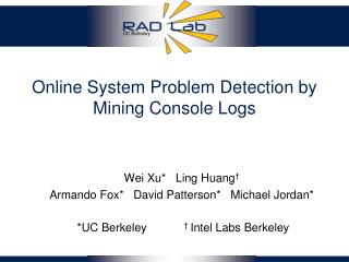 Online System Problem Detection by Mining Console Logs