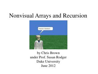 Nonvisual Arrays and Recursion