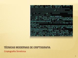 T éc nicas Modernas  de  Criptografia