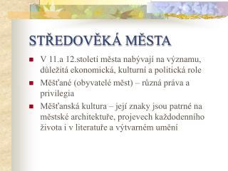 STREDOVEK  MESTA