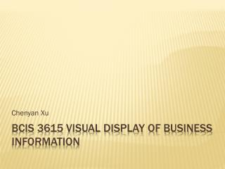 BCIS 3615 Visual Display of Business Information