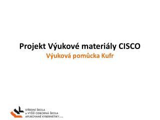 Projekt Výukové materiály CISCO Výuková pomůcka Kufr