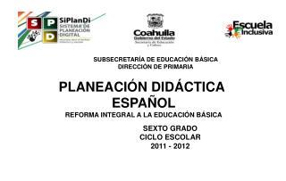 SEXTO GRADO          CICLO ESCOLAR  2011 - 2012