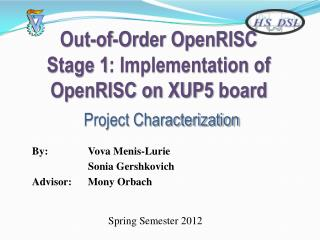Out-of-Order OpenRISC Stage 1: Implementation of OpenRISC on XUP5 board  Project Characterization
