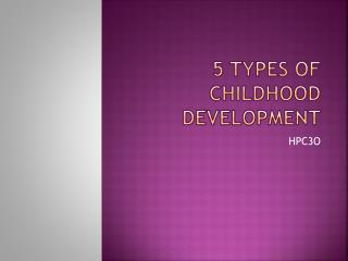 5 Types of Childhood Development