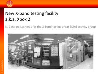 New X-band testing facility  a.k.a. Xbox 2