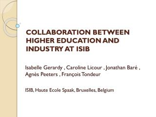 COLLABORATION BETWEEN HIGHER EDUCATION AND INDUSTRY AT ISIB