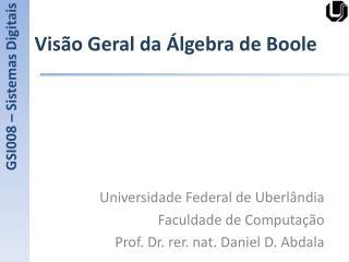 Visão  Geral da Álgebra  de  Boole
