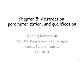 Chapter 5: Abstraction, parameterization,  and qualification