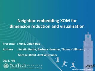 Neighbor embedding XOM for  dimension reduction and visualization