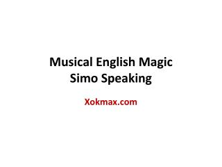 Musical English Magic Simo Speaking