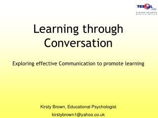 Learning through Conversation    Exploring effective Communication to promote learning
