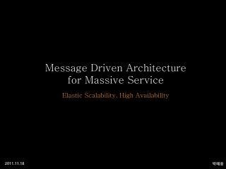 Message Driven Architecture  for Massive Service
