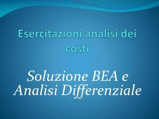 Esercitazioni analisi dei costi