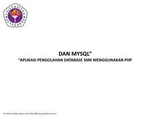 """DAN MYSQL"""" """"APLIKASI PENGOLAHAN DATABASE SMK MENGGUNAKAN PHP"""
