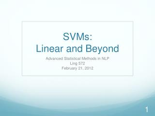 SVMs: Linear and Beyond