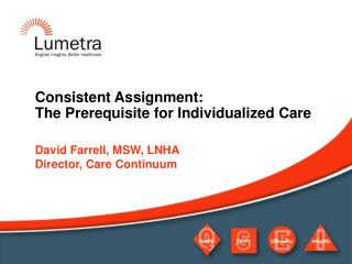 Consistent Assignment: The Prerequisite for Individualized Care