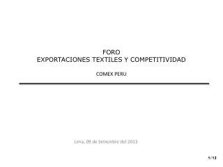 FORO EXPORTACIONES TEXTILES Y COMPETITIVIDAD COMEX PERU