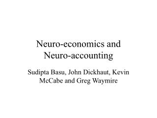 Neuro-economics and  Neuro-accounting