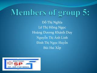 Members of group 5:
