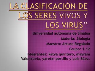 """La clasificación de  los  seres  vivos y  los virus """""""