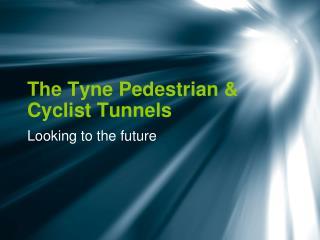 The Tyne Pedestrian