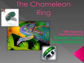 The Chameleon Ring