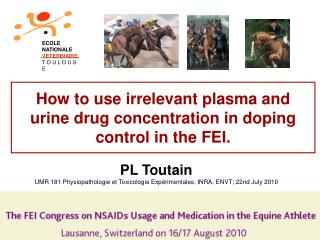 How to use irrelevant plasma and urine drug concentration in doping control in the FEI.