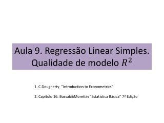 Aula  9 . Regressão Linear Simples. Qualidade de modelo