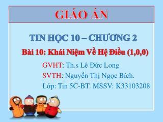 GVHT :  Th.s Lê Đức  Long SVTH :  Nguyễn Thị Ngọc Bích . Lớp : Tin  5C -BT.  MSSV :  K33103208