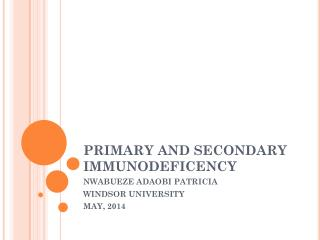 PRIMARY AND SECONDARY IMMUNODEFICENCY
