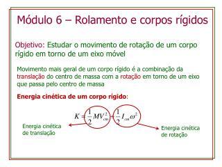 Módulo  6 –  Rolamento  e  corpos rígidos