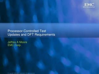 Processor-Controlled Test Updates and DFT Requirements