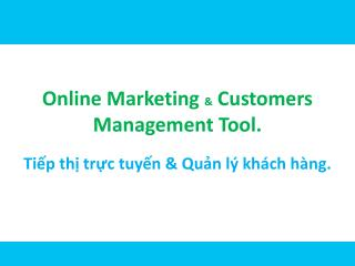 Online Marketing  & Customers  Management Tool.