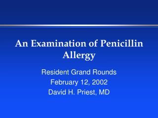 An Examination of Penicillin Allergy
