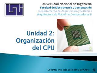 Unidad  2:  Organización  del CPU