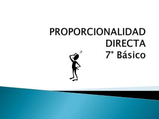 PROPORCIONALIDAD DIRECTA 7°  Básico