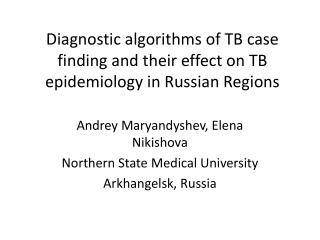 Diagnostic algorithms of TB case finding and their effect on TB epidemiology in Russian Regions