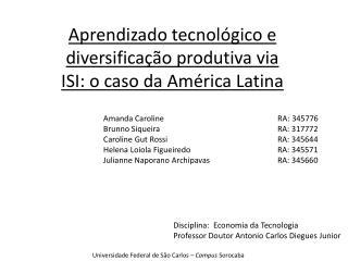 Aprendizado tecnológico e diversificação produtiva via ISI: o caso da América Latina