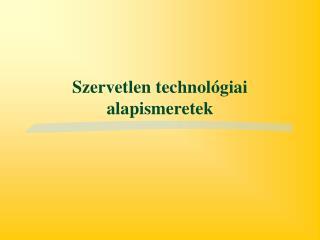 Szervetlen technol giai alapismeretek