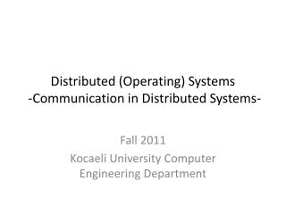 Distributed (Operating) Systems  -Communication in Distributed Systems-
