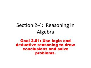 Section 2-4:  Reasoning in Algebra