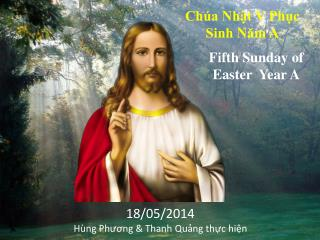 Fifth Sunday of Easter  Year A