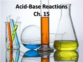 Acid-Base Reactions Ch. 15