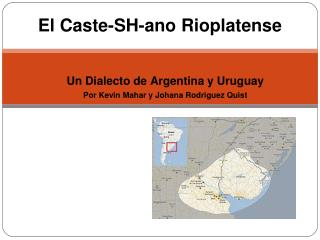 El Caste-SH-ano Rioplatense