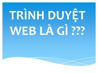 TR�NH DUY?T WEB L� G� ???