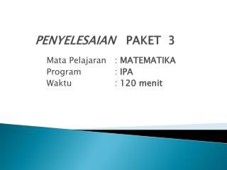 PENYELESAIAN    PAKET  3